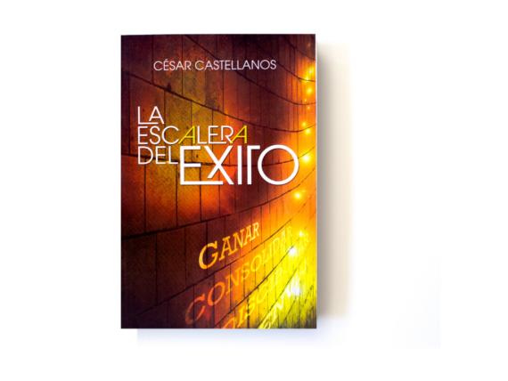 LA ESCALERA DEL ÉXITO - CESAR CASTELLANOS