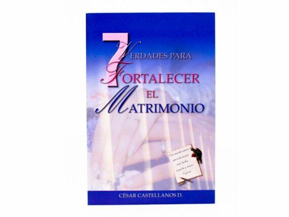 7 Verdades para fortalecer el matrimonio