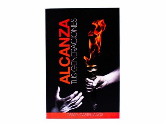 ALCANZA TUS GENERACIONES - CESAR CASTELLANOS