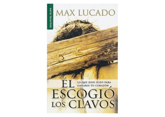 El escogió los clavos - Bolsillo- Max Lucado