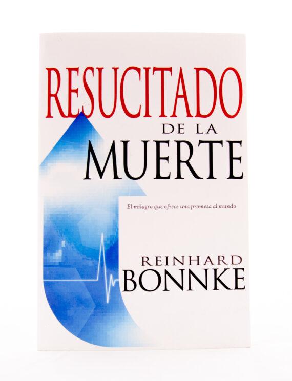 Resucitado de la muerte- Reinhard Bonnke