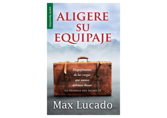 Aligere su equipaje - BOLSILLO- Max Lucado