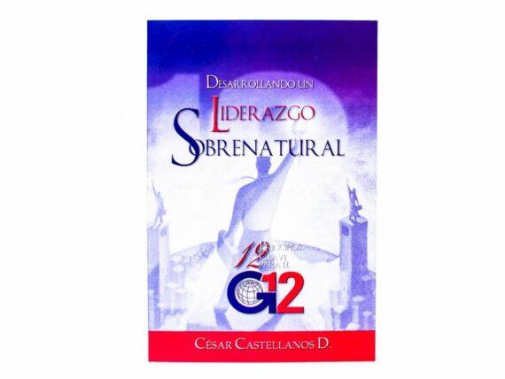 Desarrollando un Liderazgo Sobrenatural- Cesar Castellanos
