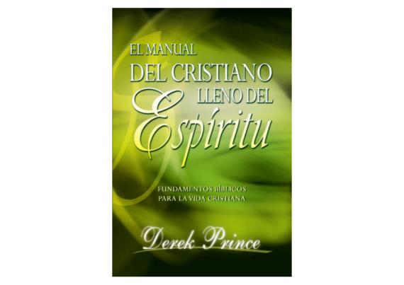 Manual del cristiano lleno del Espíritu- Derek Prince