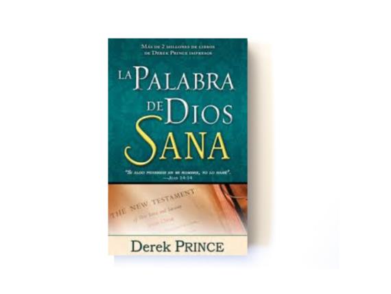 LA PALABRA DE DIOS SANA - DEREK PRINCE