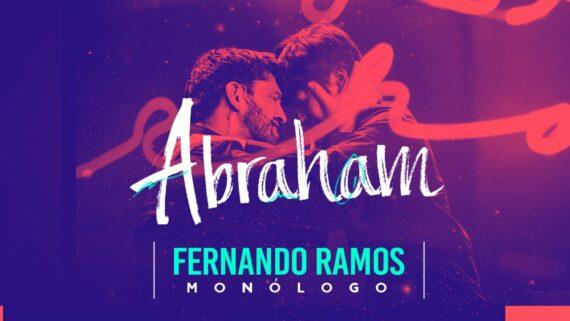 """Monologo """"Abraham y el Dios de lo imposible"""" - Fernando Ramos"""