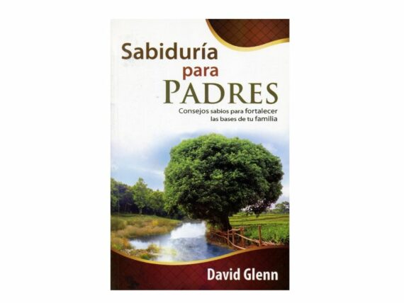 Sabiduría para padres- David Glenn