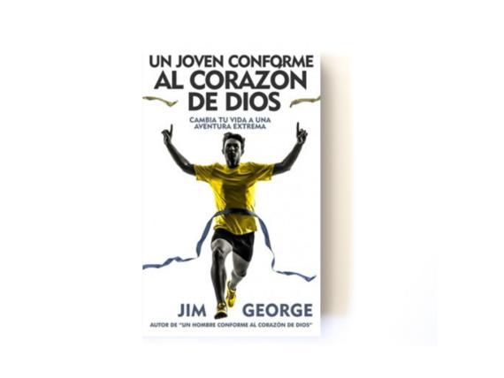 UN JOVEN CONFORME AL CORAZÓN DIOS - JIM GEORGE